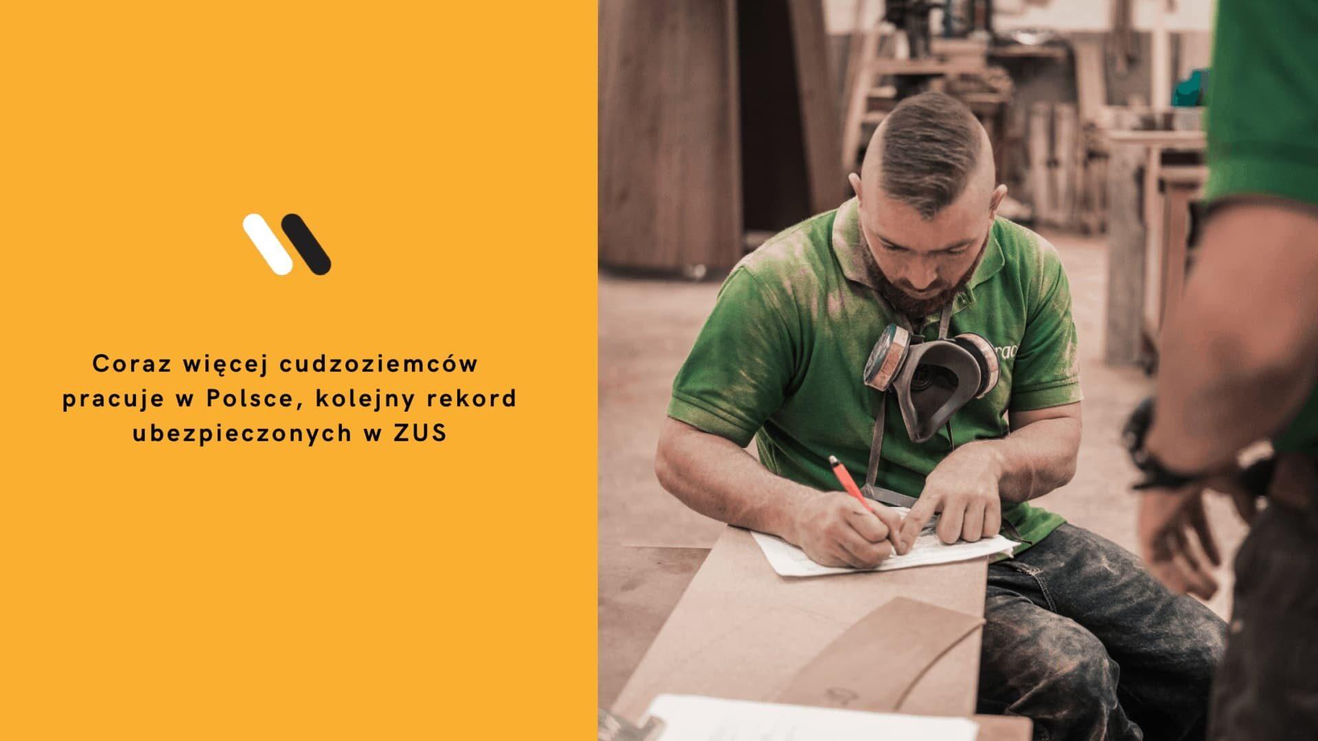 Coraz więcej cudzoziemców pracuje w Polsce, kolejny rekord ubezpieczonych w ZUS